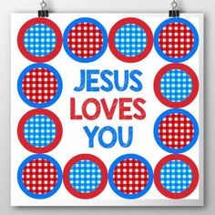 """Jesus loves you"" printable wall art-- will print any SQUARE size! Also, comes with an adorable sticker page! :)"
