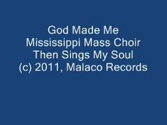 Mississippi Mass Choir God Made Me