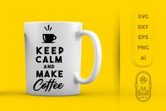 SVG Cut File: Keep Calm and Make Coffee By Big Design