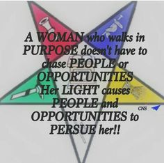Although pursue is spelled incorrectly the message is still important. My Sisters Keeper, Masonic Symbols, Eastern Star, Divine Light, Best Quotes, Star Quotes, Sistar, Freemasonry, Knights Templar