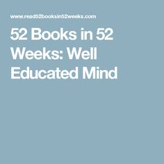 52 Books in 52 Weeks: Well Educated Mind