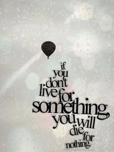 Live for something
