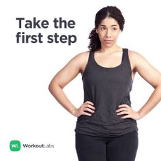 Take the first step. For fitness motivation and advice, visit www.workoutlabs.com #Fitness #Motivation
