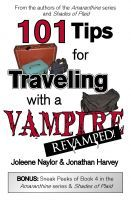 101 Tips for Traveling with a Vampire, an ebook by Joleene Naylor at Smashwords - free short story