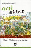 Orti di Pace - Il Lavoro della Terra Come via Educativa