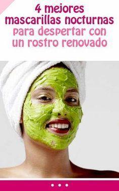 4 mejores mascarillas nocturnas para despertar con un rostro renovado Beauty Skin, Beauty Makeup, Hair Beauty, Crema Facial Natural, Les Rides, Tips Belleza, Skin Tips, Face Skin, Skin Treatments