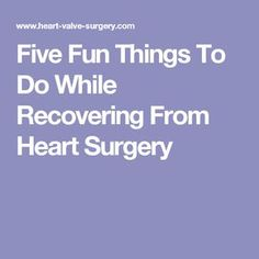 5 Things to Do While Your Heart Mends (After Surgery) - Plastic Surgery Tips Back Surgery, Open Heart Surgery, Knee Surgery, After Surgery, Heart Stent, Surgery Quotes, Bypass Surgery, Surgery Recovery, Bariatric Surgery