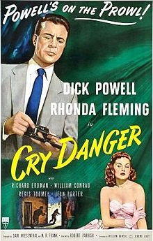 Cry Danger - 1951 film noir thriller shot in twenty-two days in Los Angeles. Directed by Robert Parrish, a former child star. Dick Powell as Rocky Mulloy; Rhonda Fleming as Nancy Morgan - Rocky Mulloy was sentenced to life in prison for a robbery and murder he didn't commit. He's released five years later when a witness named Delong appears and provides an alibi. Rocky then sets out to find who framed him.