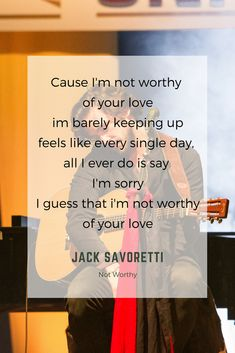 Jack Savoretti Lyrics - Not Worthy Loads of Music Sad Song Lyrics, Say Im Sorry, Zermatt, Saddest Songs, Singles Day, Interview, Feelings, Sayings, Concert