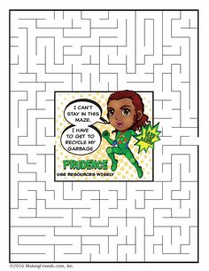Help Girl Scout Superhero Prudence find her way out of the maze while learning part of the Girl Scout Law: Use Resources Wisely.  Free printable maze and other Superhero Prudence products and activities available at MakingFriends.com