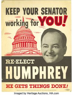 Political:Posters & Broadsides Rare, Early Hubert Humphrey U. Red andblack inks are used here on thick card stock for this Hubert Humphrey, Us Senate, Campaign Posters, Political Posters, Being Used, Work On Yourself, Card Stock, Auction, How Are You Feeling