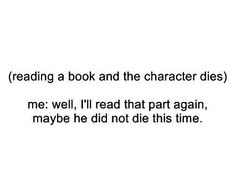 Reading Mockingjay when Finnick dies...and Harry Potter and the Deathly Hallows when Fred dies...