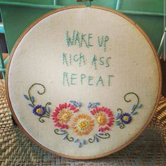 Wake up. Kick ass. Repeat! ! Embroidery. by CandysThread on Etsy https://www.etsy.com/listing/224212525/wake-up-kick-ass-repeat-embroidery
