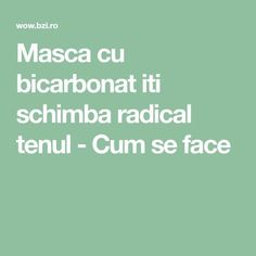 Masca cu bicarbonat iti schimba radical tenul - Cum se face Nut On Face, Mega Decks, Anti Aging, Health Fitness, Beauty, Xnxx, Age, Search, Medicine
