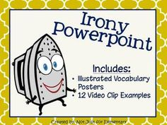 Types of Irony Powerpoint: Video Clips & Vocabulary Poster.  Great lesson for teaching the difference between situational, dramatic, and verbal irony