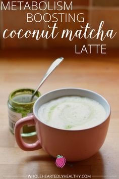 Metabolism Boosting Coconut Matcha Latte - Wholeheartedly Healthy - UK Healthy Living and Lifestyle Blog