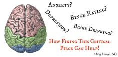 Anxiety? Depression? Binge Eating? Fixing This Critical Piece Can Help! -- Mary Vance, NC