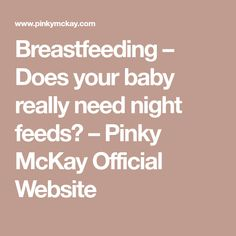 Breastfeeding – Does your baby really need night feeds? – Pinky McKay Official Website