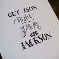 Get Json Right In Java - Use Jackson