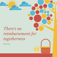 There's no reimbursement for togetherness #quote