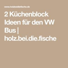 2 Küchenblock Ideen für den VW Bus   holz.bei.die.fische