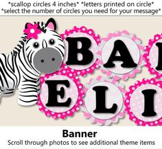 Pink Zebra Baby Shower or Birthday Party Theme can be personalized with ANY MESSAGE. Items are listed individually under the options menu. Items are SHIPPED printed, cut and assembled (except for digital invites).  WHEN ORDERING PLEASE INCLUDE: * PARTY DATE (shipments are made based on party date) * and relevant details for customization for the items you ordered.  BANNER- Scalloped circles measure 4 inches and the letters are printed directly on the scallops. The elements are held together…