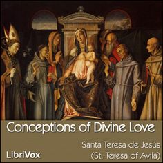 Conceptions of Divine Love : Santa Teresa de Jesus (Teresa of Avila) : Free Download & Streaming : Internet Archive