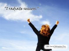I radiate success.