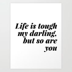 my darling, but so are you Art Print by b&w type - X-Small Best Friend Soul Mate, Soul Mate Love, New Quotes, Wall Quotes, Bible Quotes, Dancer Quotes, Artist Quotes, Best Friends Funny, Life Is Tough