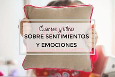 Cuentos y libros para trabajar las emociones con los peques Feelings And Emotions, Social Emotional Learning, Dual Language, Children, Kids, School Counseling, Psychology, Classroom, Teaching