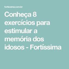 Conheça 8 exercícios para estimular a memória dos idosos - Fortíssima Symmetry Worksheets, Max Lucado, Neuroscience, Marketing, Brain, Education, Health, Natural, Exercises For Seniors