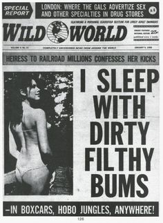 """I Sleep With Dirty Filthy Bums? Sterno bum fetish now that'z something """"new"""". Funny Headlines, Newspaper Headlines, Weird News, Weird Facts, Vintage Advertisements, Vintage Ads, Black Metal, Mode Punk, Punk Poster"""
