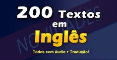 200 Textos em Inglês com tradução e Áudio. Novidade no site, textos em inglês curtos com áudios. ótimos para estudar