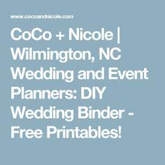 CoCo + Nicole   Wilmington, NC Wedding and Event Planners: DIY Wedding Binder - Free Printables!