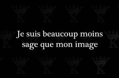 """kradify: """" Je suis beaucoup moins sage que mon âge """" Favorite Quotes, Best Quotes, Funny Quotes, Words Quotes, Life Quotes, Sayings, French Quotes, Sweet Words, Sentences"""