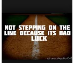 Never stepped on the line before a game... BAD LUCK FOR REAL!