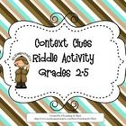 This activity allows students to solve riddles by using context clues.  The students are required to use the context clues to determine what the no...