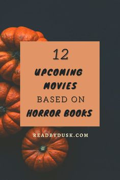 Here are 12 upcoming movies based on horror books! Check out this list of horror books to read before the movie adaptations are released in 2021 and 2022. These horror movies are perfect for Halloween and spooky season.