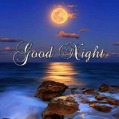 Good Night Cards, New Good Night Images, Good Night Love Quotes, Good Night I Love You, Good Night Friends, Good Night Greetings, Good Night Messages, Good Night Wishes, Good Night Sweet Dreams