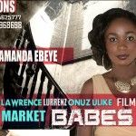 Nollywood Actress Amanda Ebeye: The film Market Babes has a unique storyline with an amazing concept
