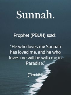 "Prophet (SAW) said: ""He who loves my Sunnah has loved me, and he who loves me will be with me in Paradise. Prophet Muhammad Quotes, Hadith Quotes, Muslim Quotes, Quran Quotes, Islamic Quotes, Islamic Images, Sunnah Prayers, Prophets In Islam, Paradise Quotes"