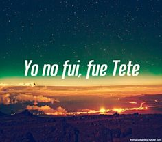 Yo no fui !!!