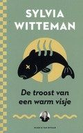 De troost van een warm visje - Sylvia Witteman Reserveer: http://www.bibliotheekhelmondpeel.nl/webopac/List.csp?SearchT1=Troost+witteman&Index1=1*Index1&Database=1_WEBTT&Location=NoPreference&OpacLanguage=dut&NumberToRetrieve=50&SearchMethod=Find_1&SearchTerm1=Troost+witteman&Profile=Profile24&PreviousList=Start&PageType=Start&EncodedRequest=*07Y*B7*D7*E8F*F3kWT*B7t*88Y*EE*FA&WebPageNr=1&WebAction=NewSearch&StartValue=1&RowRepeat=0&MyChannelCount=