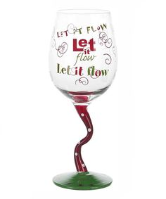 Take a look at this 'Let it Flow' Tipsy Wine Glass on zulily today!