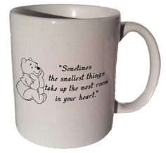 Winnie the Pooh Sometimes the smallest things quote by MrGoodMug, $14.99 ceramic coffee mug