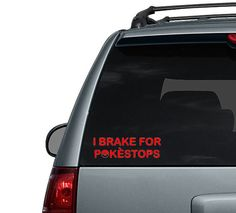 Brake for Pokestops Pokemon Go - Car Decal or Computer Decal by HappyFlightDesigns on Etsy