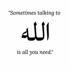 """Talk to Allah s.t, he is the best of listeners. Ali Quotes, True Quotes, Words Quotes, Best Quotes, Beautiful Islamic Quotes, Islamic Inspirational Quotes, Quran Verses, Quran Quotes, Quotes About Allah"