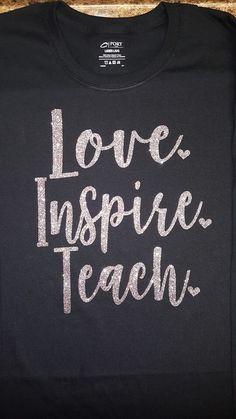 Love Inspire Teach by PrecisionEmb on Etsy Preschool Shirts, Teaching Shirts, Teaching Outfits, Teacher Appreciation Week, Teacher Gifts, Teacher Sayings, Toddler Teacher, Vinyl Shirts, Monogram Shirts