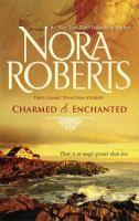May 2013 Charmed ; & Enchanted / Nora Roberts.