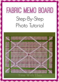 Fabric Memo Board: Step-By-Step Photo Tutorial ~ Step-by-step photo tutorial showing how to make this gorgeous DIY project. It is a great idea to help you organize your paper memory keepers and add decor to any room!